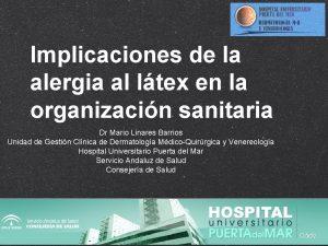 Implicaciones de la alergia al ltex en la
