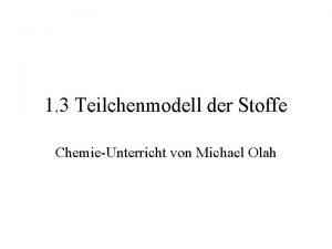 1 3 Teilchenmodell der Stoffe ChemieUnterricht von Michael