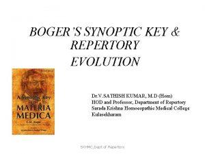 BOGERS SYNOPTIC KEY REPERTORY EVOLUTION Dr V SATHISH