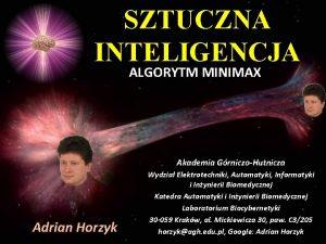 SZTUCZNA INTELIGENCJA ALGORYTM MINIMAX Akademia GrniczoHutnicza Adrian Horzyk