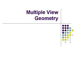 Multiple View Geometry THE GEOMETRY OF MULTIPLE VIEWS