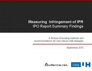 Measuring Infringement of IPR IPO Report Summary Findings