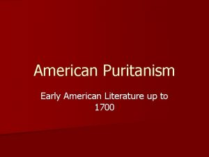 American Puritanism Early American Literature up to 1700
