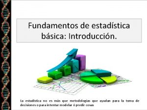 Fundamentos de estadstica bsica Introduccin La estadstica no