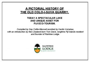 A PICTORIAL HISTORY OF THE OLD COLOISUVA QUARRY