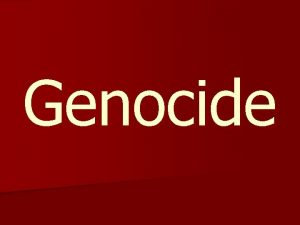 Genocide What is Genocide n Etymology Latin geno