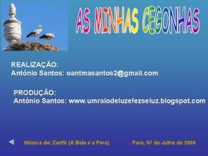 REALIZAO Antnio Santos oantmasantos 2gmail com PRODUO Antnio