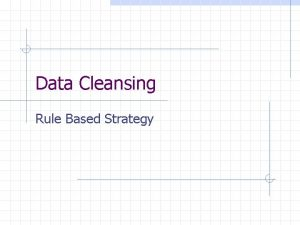 Data Cleansing Rule Based Strategy Without Data Cleansing