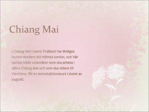 Chiang Mai Staden Chiang Mai har cirka 200
