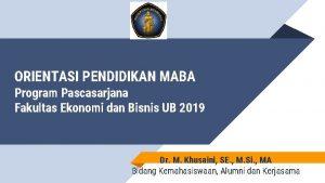 ORIENTASI PENDIDIKAN MABA Program Pascasarjana Fakultas Ekonomi dan