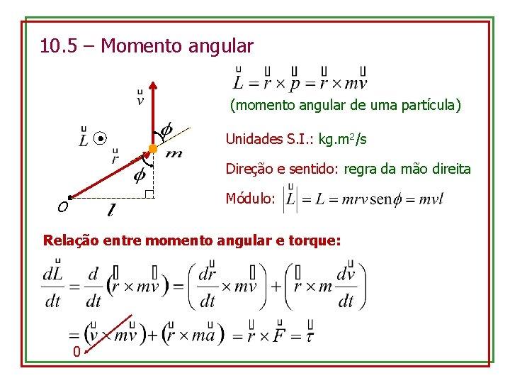 10 5 Momento angular momento angular de uma