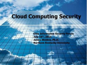 Cloud Computing Security Ohio Information Security Forum July