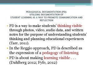 PEDAGOGICAL DOCUMENTATION PD UTILIZING DOCUMENTATION OF STUDENT LEARNING