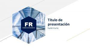 FR FABRIKAM RESIDENCES Ttulo de presentacin Subttulo FR