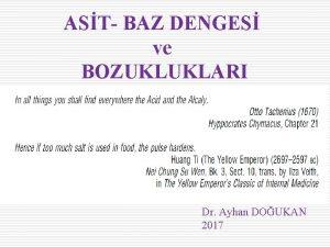 AST BAZ DENGES ve BOZUKLUKLARI Dr Ayhan DOUKAN