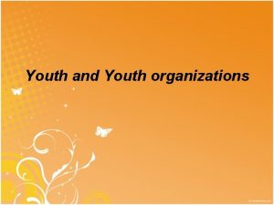 Youth and Youth organizations Subcultures and teens organizations