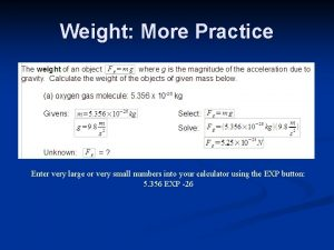 Weight More Practice Enter very large or very