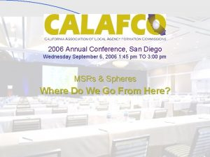 2006 Annual Conference San Diego Wednesday September 6