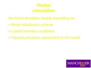 Hector simulation We found simulation largely depending on