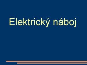 Elektrick nboj Elektrick jevy sklenn nebo plastov pedmty