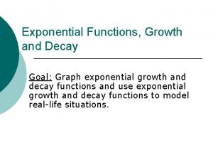 Exponential Functions Growth and Decay Goal Graph exponential
