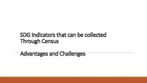 SDG Indicators that can be collected Through Census