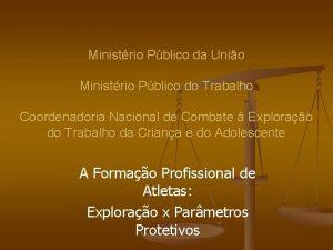 Ministrio Pblico da Unio Ministrio Pblico do Trabalho
