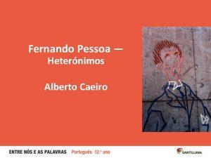 Fernando Pessoa Heternimos Alberto Caeiro 2 Almada Negreiros