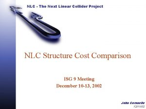 NLC The Next Linear Collider Project NLC Structure