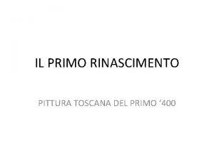 IL PRIMO RINASCIMENTO PITTURA TOSCANA DEL PRIMO 400