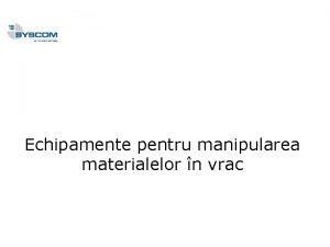 Echipamente pentru manipularea materialelor n vrac Dozatoare Rotative