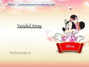 Variabel Array Pertemuan 6 Variabel larik Array Tipe