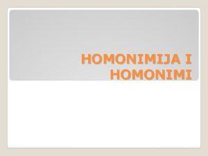 HOMONIMIJA I HOMONIMI kartaki kartaki kartaki koji se
