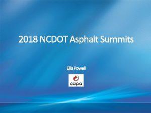 2018 NCDOT Asphalt Summits Ellis Powell Upcoming Work