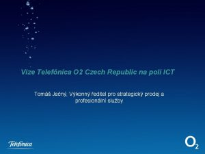 Vize Telefnica O 2 Czech Republic na poli