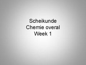 Scheikunde Chemie overal Week 1 1 1 Chemie
