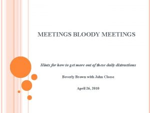 MEETINGS BLOODY MEETINGS Hints for how to get