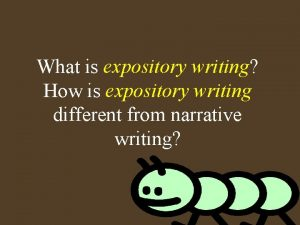What is expository writing How is expository writing