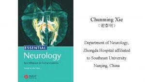 Chunming Xie Department of Neurology Zhongda Hospital affiliated