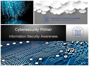 Cybersecurity Primer Information Security Awareness Importance of Cybersecurity