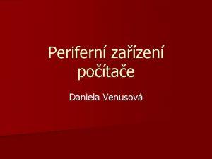 Perifern zazen potae Daniela Venusov Definice Perifern zazen