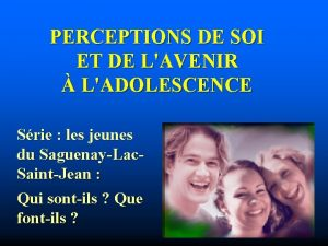 Les jeunes du SaguenayLacSaintJean Qui sontils Que fontils