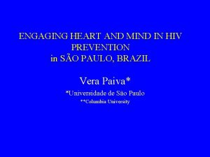 ENGAGING HEART AND MIND IN HIV PREVENTION in