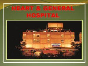 HEART GENERAL HOSPITAL Guide Map Heart General Hospital