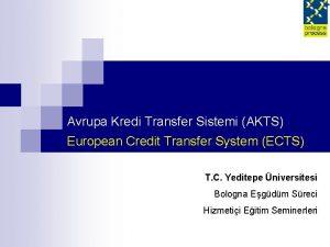 Avrupa Kredi Transfer Sistemi AKTS European Credit Transfer