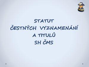 STATUT ESTNCH VYZNAMENN A TITUL SH MS Statut