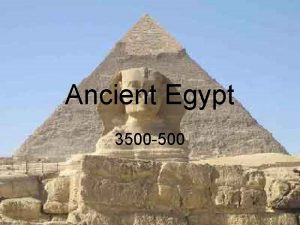 Ancient Egypt 3500 500 Where Located in Ancient