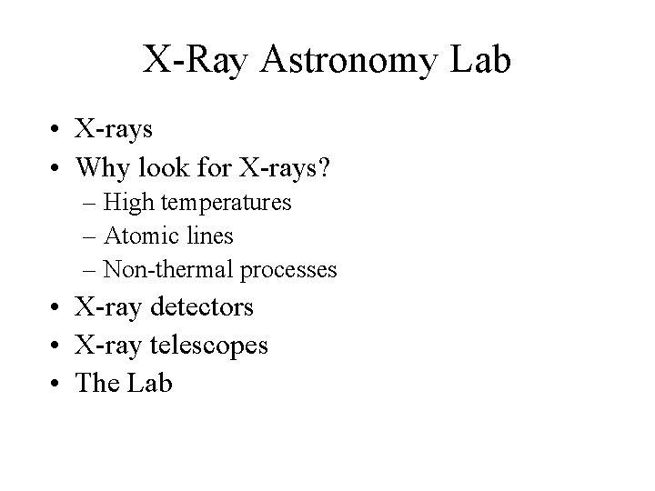 XRay Astronomy Lab Xrays Why look for Xrays