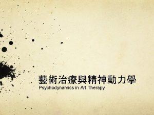 Psychodynamics in Art Therapy Freudian Sigmund Freud psychoanalysis