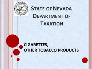 STATE OF NEVADA DEPARTMENT OF TAXATION CIGARETTES OTHER